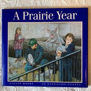 A Prairie Year book. Pictures of Farm Life